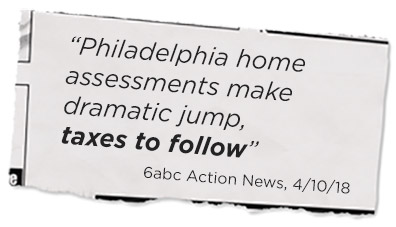 """Philadelphia home assessments make dramatic jump, taxes to follow"" - 6abc Action News, 4/10/18"