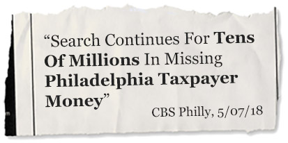 """Search Continues For Tens Of Millions In Missing Philadelphia Taxpayer Money"" - CBS Philly, 5/07/18"